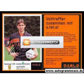 Autogramm Fussball   SV Werder Bremen   1999 o.tel.o   Jacek CHANKO