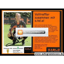 Autogramm Fussball   SV Werder Bremen   1999 o.tel.o   Victor SKRIPNIK
