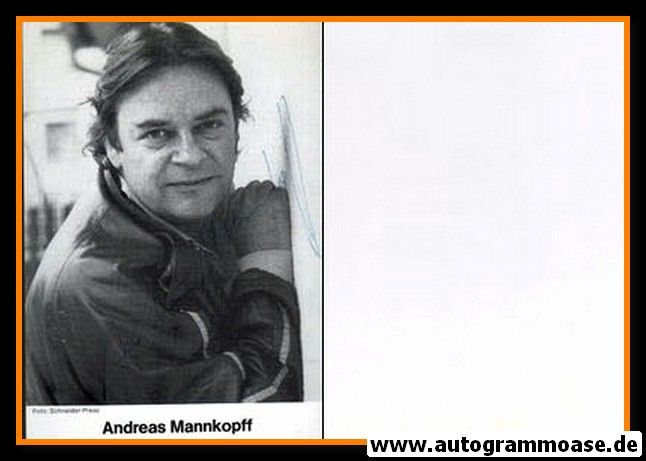 Autogramm Schauspieler   Andreas MANNKOPFF   1980er (Portrait SW) Schellscheidt