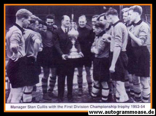 Mannschaftsfoto Fussball   Wolverhampton Wanderers   1954 + AG Bert WILLIAMS (FD Trophy)