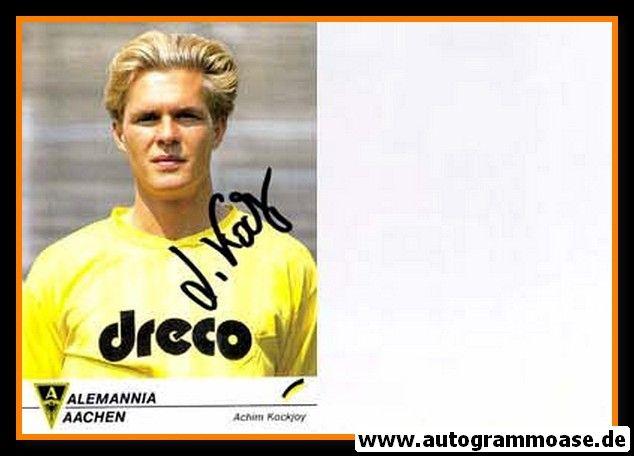 Autogramm Fussball | Alemannia Aachen | 1990 | Achim KOCKJOY
