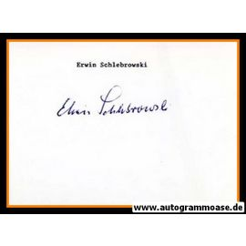 Autograph Fussball   Elwin SCHLEBROWSKI (DFB + Dortmund 1950er)